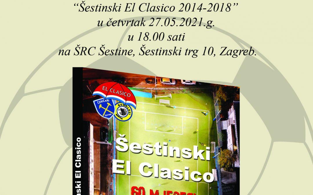 """Promocija monografije """"Šestinski El Clasico"""""""